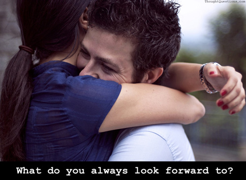 What do you always look forward to?