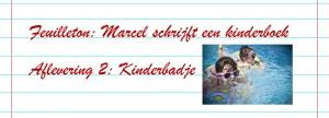 Feuilleton boek schrijven - Afl. 2 - Kinderbadje