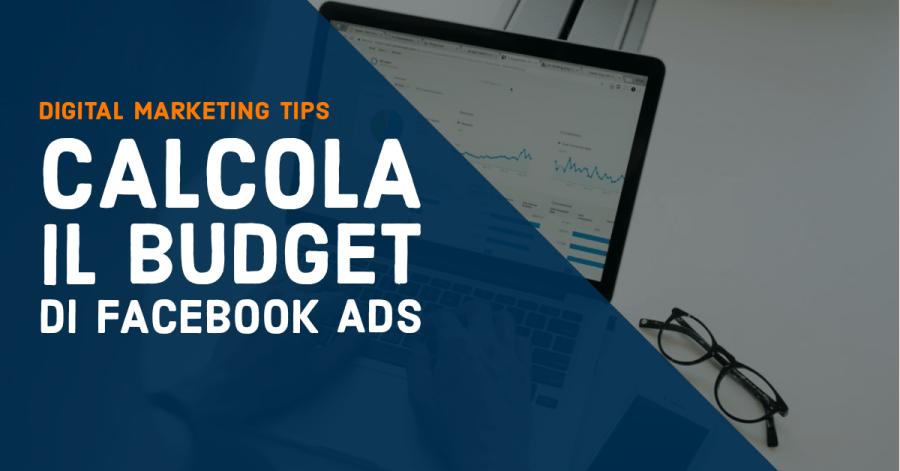 Calcolare il budget Facebook Ads