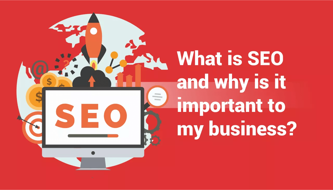 SEO and why is it important to my business?