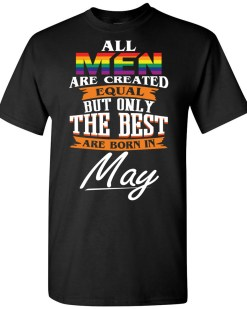 The Best Are Born In May LGBT T-shirt
