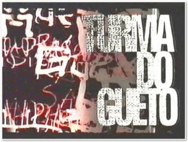 Turma do Gueto (2000-04)