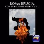Roma brucia?