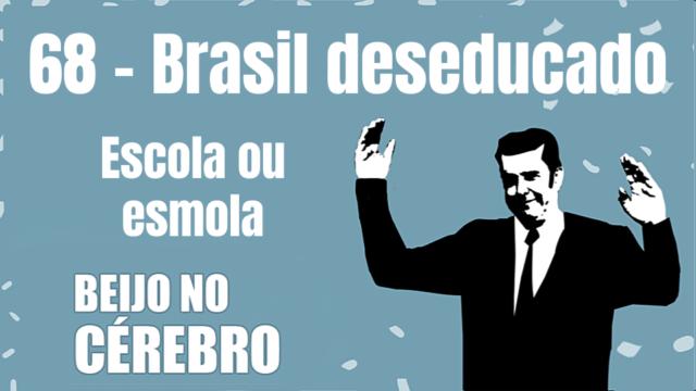 Brasil deseducado