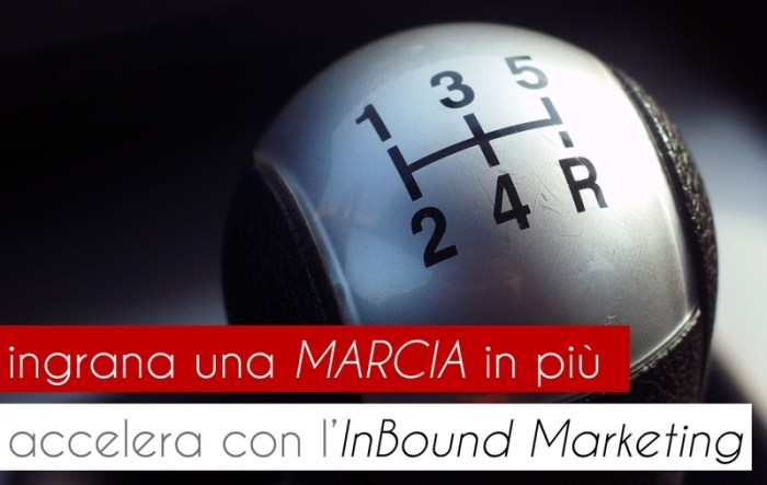 Inbound Marketing ingrana una marcia