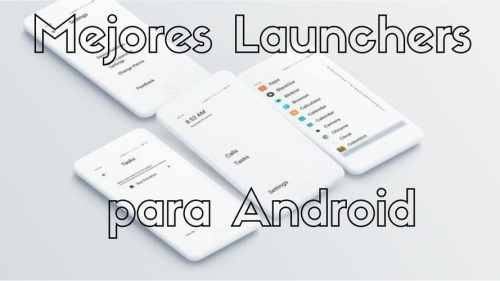 Mejores launchers minimalistas para Android