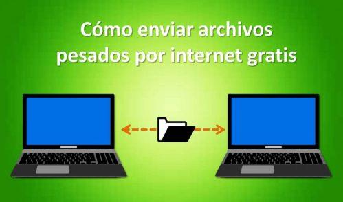 Cómo enviar archivos pesados de manera gratuita por internet