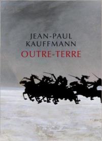 Outre-Terre de Jean-paul Kauffmann