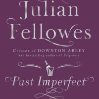 Past Imperfect de Julian Fellowes