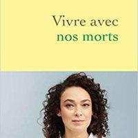 Vivre avec nos morts de Delphine Horvilleur