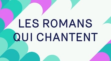 Les Romans qui chantent