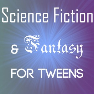 Science Fiction & Fantasy for Tweens @ Toadstool Bookshop @ Toadstool Bookshop | Milford | New Hampshire | United States