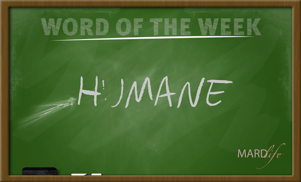 WORD FOR THE WEEK – HUMANE