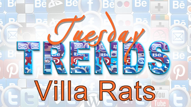 TUESDAY TRENDS – VILLA RATS