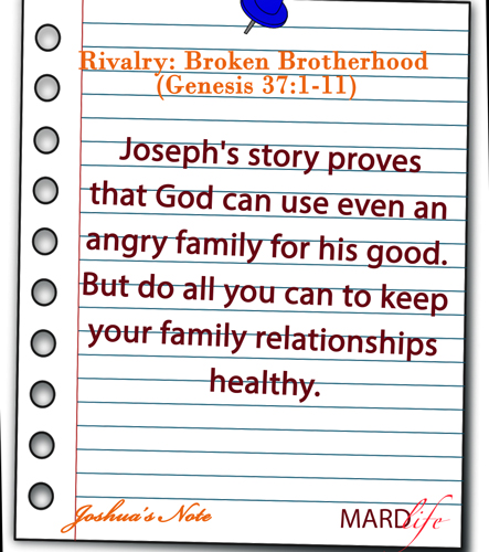 JOSHUA'S NOTE – Rivalry: Broken Brotherhood (Genesis 37:1-11)