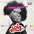 Toby Grey, Love Dosage, Valentine, Love, Nigeria, Music, Positive Vibes, Reggae,