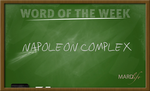 Napoleon Complex – Word For The Week