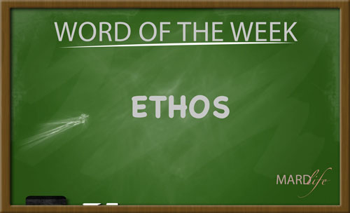 ETHOS – Word For The Week