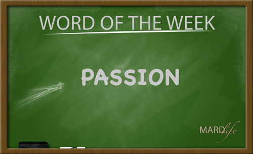 PASSION – Word For The Week