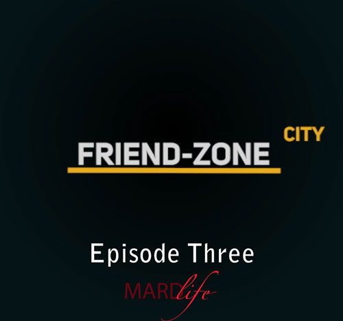 Friend, Friendship, Crush, Relationship, Dating, Friend Zone, Episode Three,