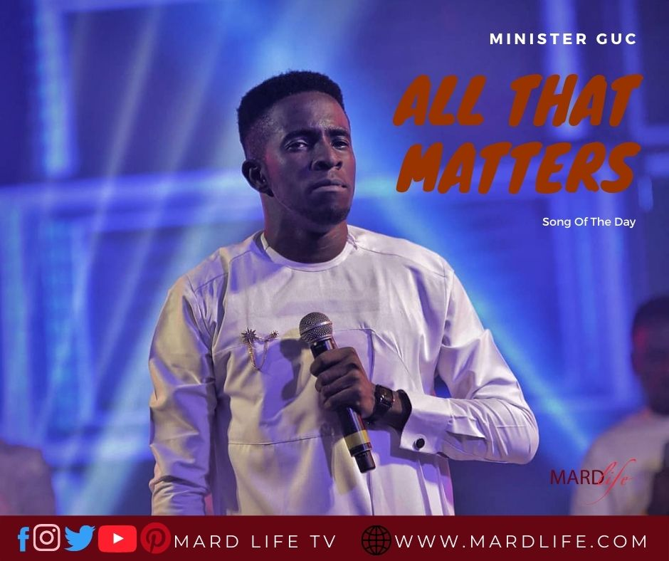 All That Matters, Priority, Important, Minister GUC, Gift Ugochi Christopher, Gospel Music, Decision, Live Music, Lyrics, Meaning, Review,