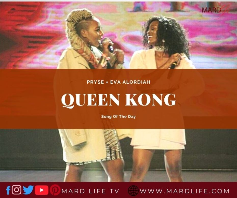 Queen Kong – Pryse × Eva Alordiah (Song Of The Day)