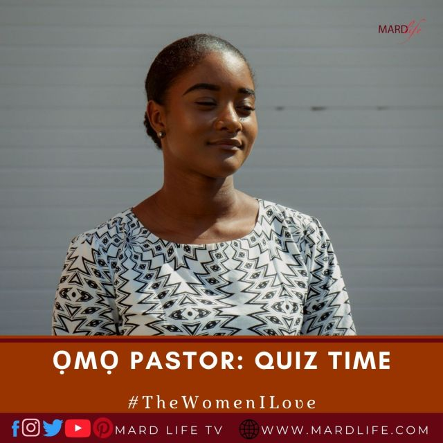 Ọmọ Pastor: Quiz Time (The Women I Love)