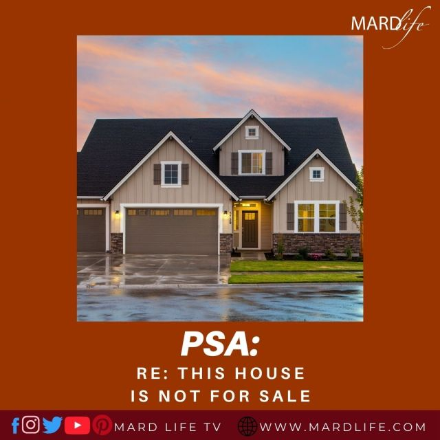 PSA: Re: This House Is Not For Sale