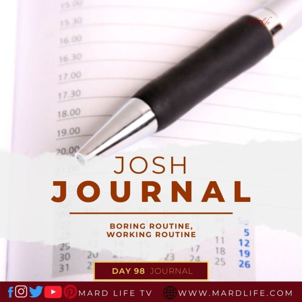 Boring Routine, Working Routine - Josh Journal