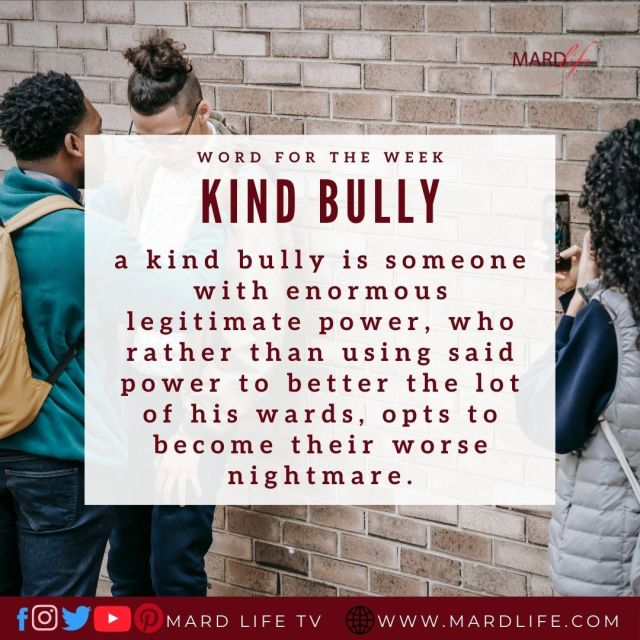 Kind Bully (Word For The Week)