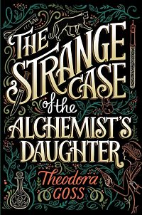 Book cover for The Strange Case of the Alchemist's Daughter by Theodora Goss