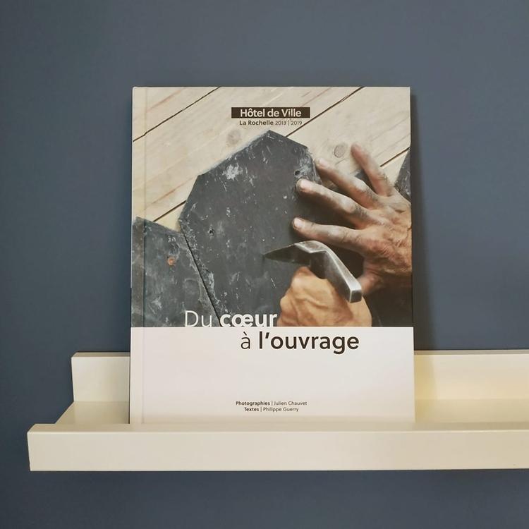 Du coeur à l'ouvrage - Photos Julien Chauvet, textes de Philippe Guerry