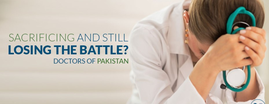 Sacrificing and still losing the battle doctors of Pakistan