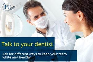 Talk to your dentist