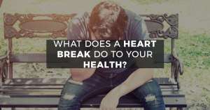 Heart Break and Your Health