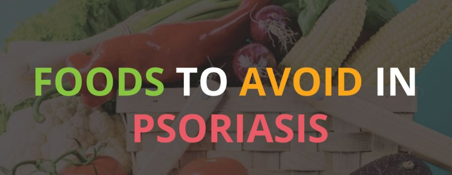 Avoid These 9 Foods to Get the Relieve from Psoriasis (چنبل)