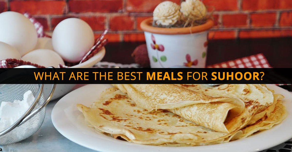 Healthy meals for sehri