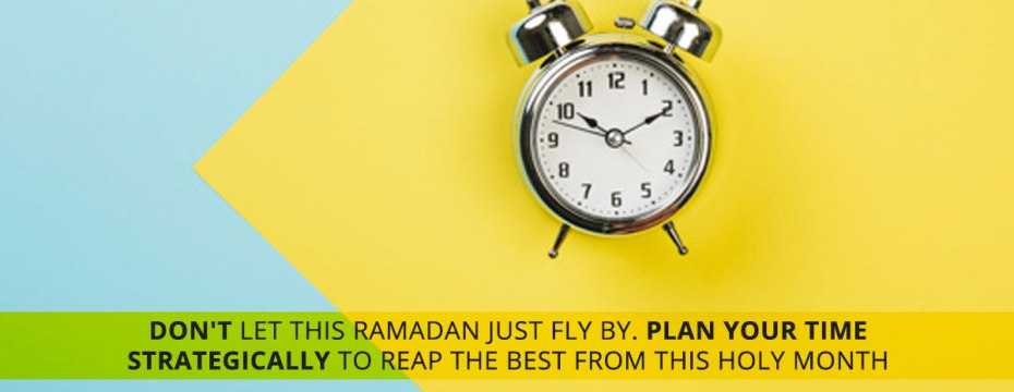 Utilize time in Ramadan