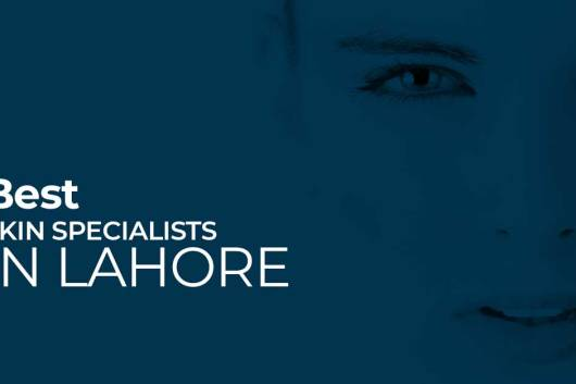 5 Best Female Skin Specialists In Lahore