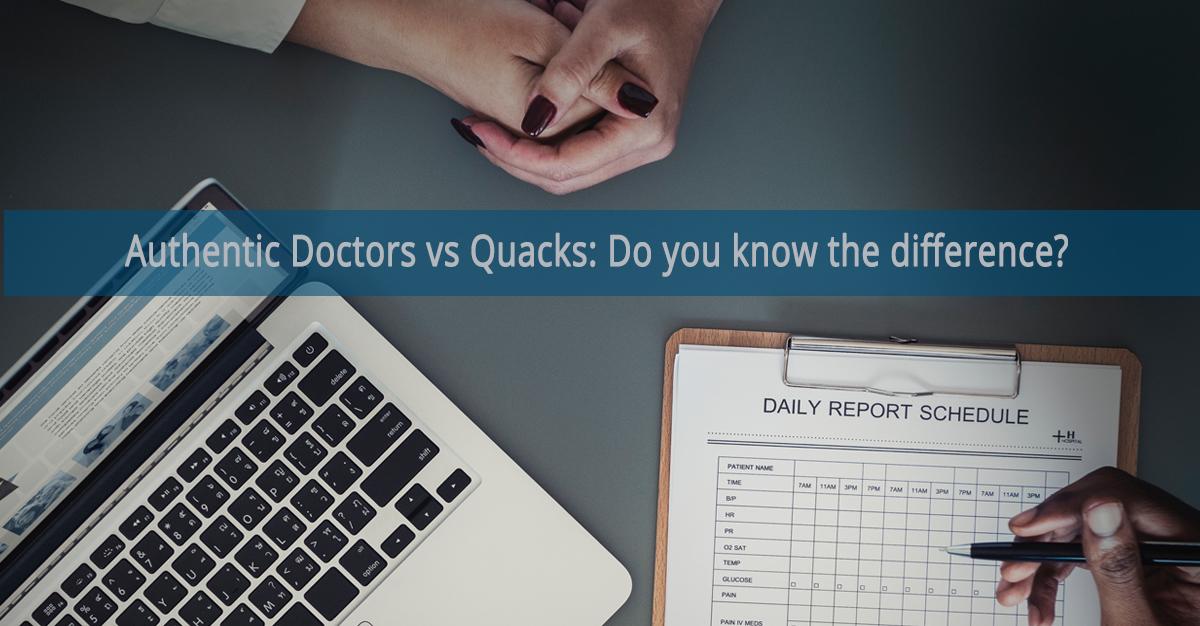 Authentic Doctors vs Quacks