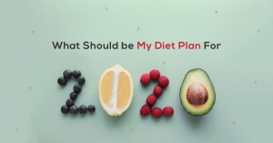What Should be My Diet Plan For 2020