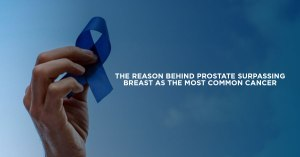 The Reason behind Prostate Surpassing Breast as the Most Common Cancer