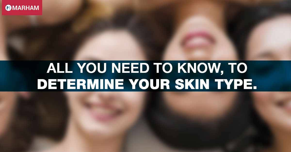 All you need to know, to determine your skin type.