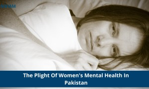 The Deplorable Plight Of Women's Mental Health In Pakistan
