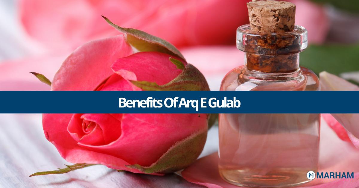 Arq e Gulab benefits