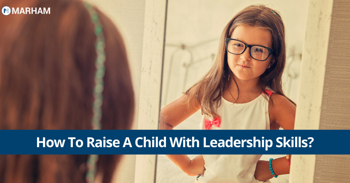 How to Raise a Child With Leadership Skills
