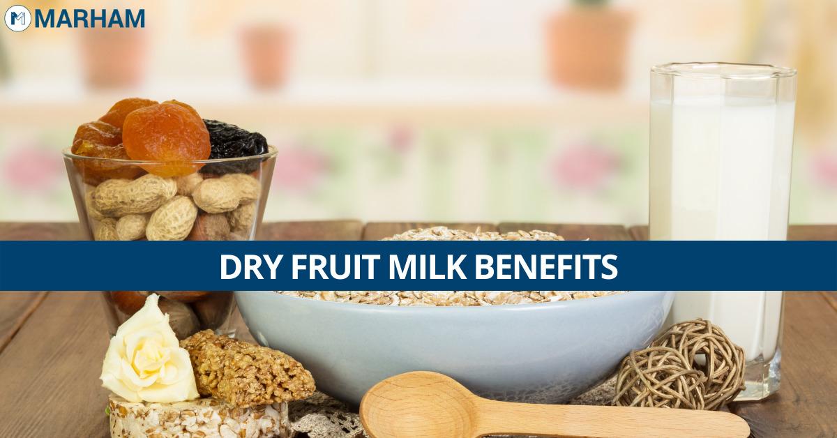 dry fruit milk benefits
