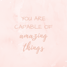 Wallpaper_You are capable of amazing things