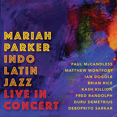 Photo of Mariah Parker Indo Latin Jazz: Live in Concert cover