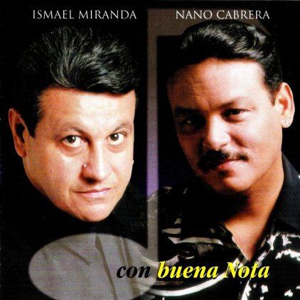 Ismael Miranda y Nano Cabrera-Con Buena Nota